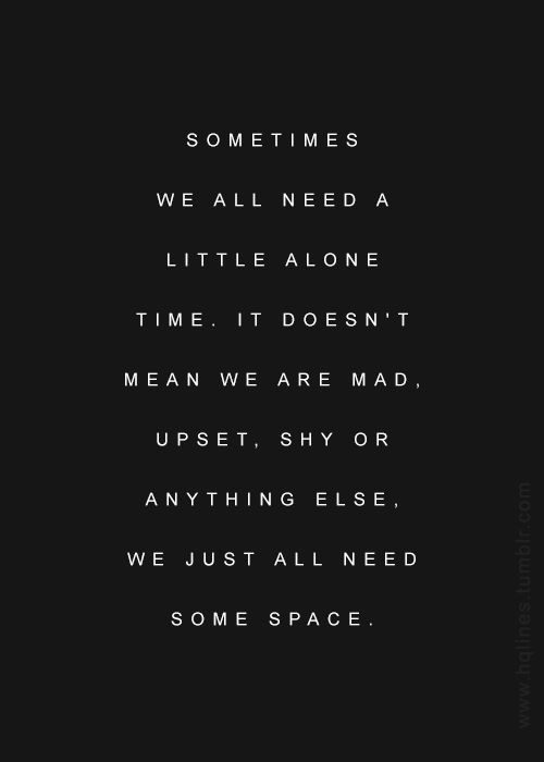 24 Best Quotes About Needing Personal Space Enkiquotes