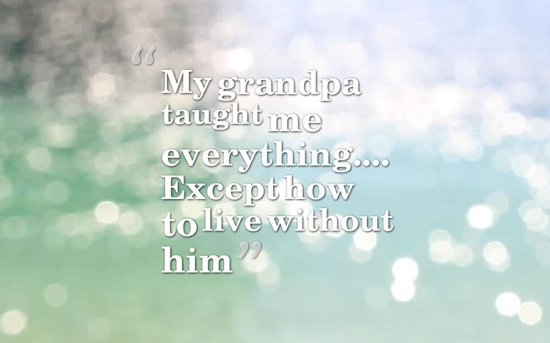 Quotes For Grandpa 24 Funeral Quotes For Grandpa To Best Express Your Feelings