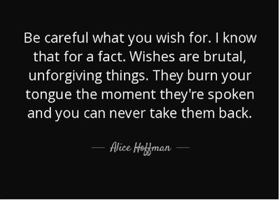 Quotes About Be Careful What You Wish For Enkiquotes
