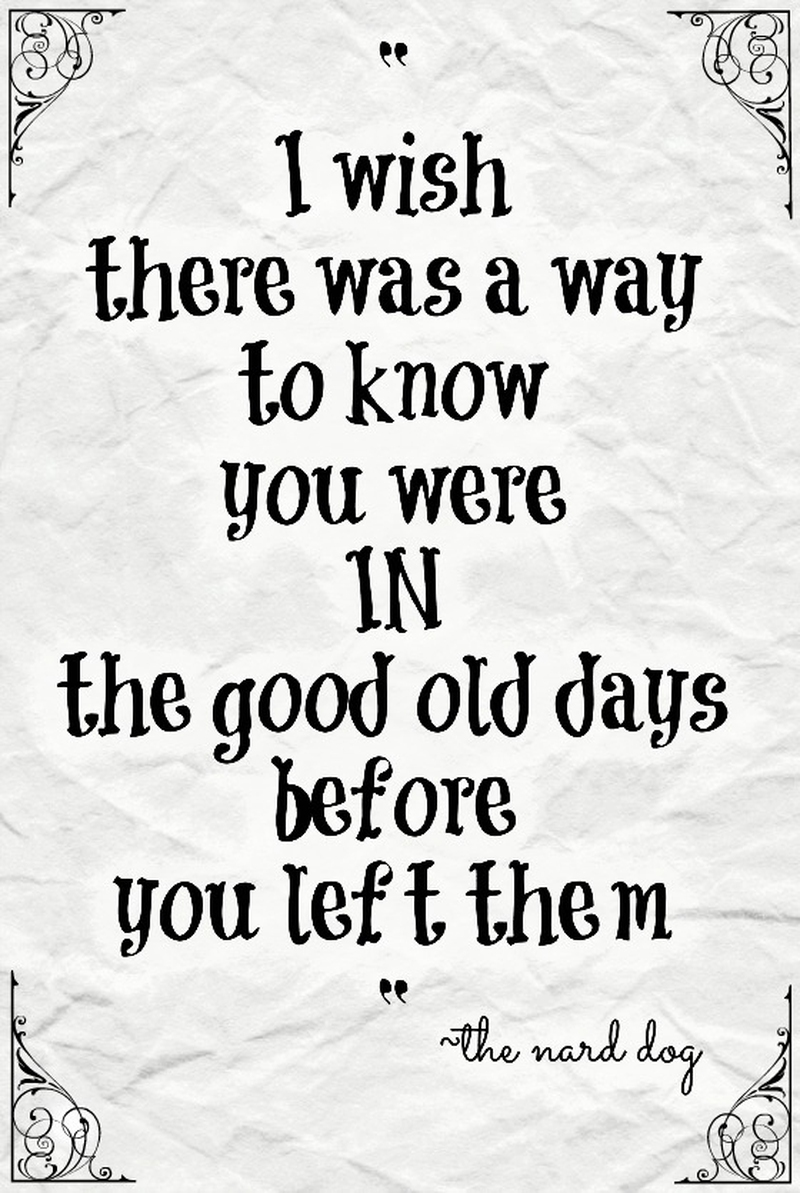 Gone But Not Forgotten Quotes Relive Sweet Memories With With These Good Old Days Quotes