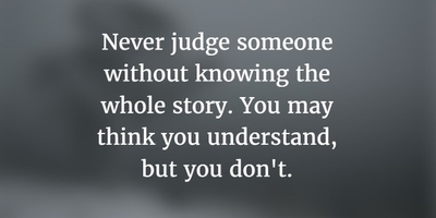 Stop Being Judgmental with these Judgmental People Quotes ...