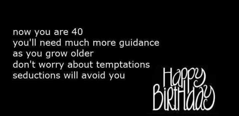 Turning 40 Quotes Delectable 25 Interesting And Useful Quotes About Turning 40  Enkiquotes