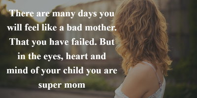 Quotes About Bad Mothers for Moms Who Are Just Having a Bad