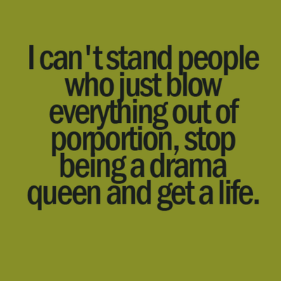 25 Drama Queen Quotes – Know More About It - EnkiQuotes