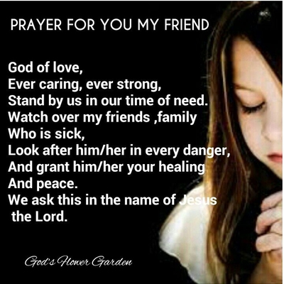 Heart warming prayer quotes for a friend enkiquotes i pray to god to watch over my friend altavistaventures Image collections