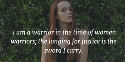 Female Warrior Quotes To Help You Discover Your Own Unique Strengths