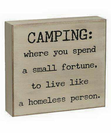 Want To Live Like A Homeless Person Try Camping