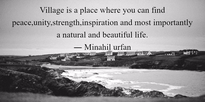 25 Quotes About Village to Explore Its Uniqueness - EnkiQuotes