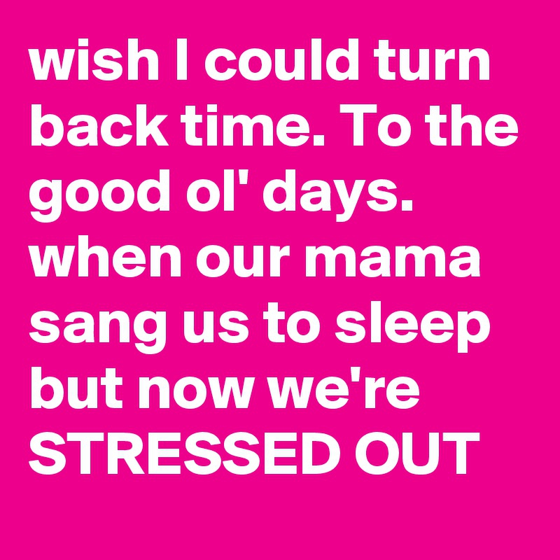 Refresh Memories with \'I Wish I Could Turn Back Time\' Quotes ...