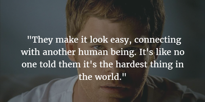 25 Dexter Morgan Quotes That Teach Us Eternity! - EnkiQuotes