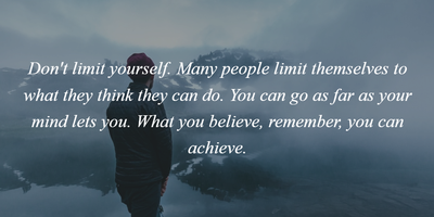 Quotes To Inspire You Never Limit Yourself Enkiquotes