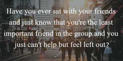 About feeling by friends left out quotes 10 Ways