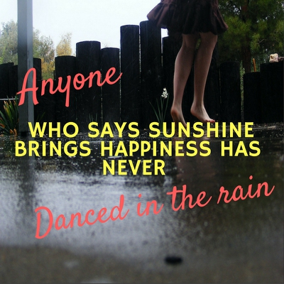 Dancing In The Rain Quotes To Bring Happiness To Your Soul Enkiquotes