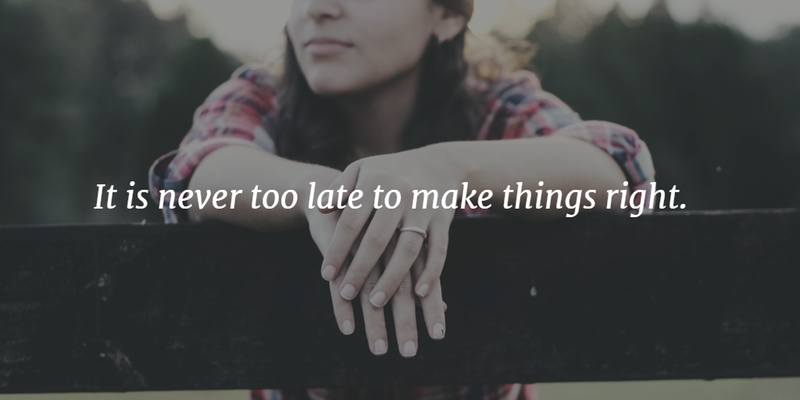 Image result for it's never too late to make things right