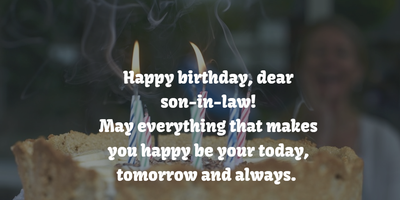 Happy Birthday Son In Law Quotes Give Your Best Wishes To Him