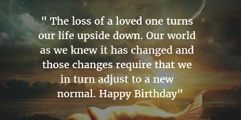 Quotes On Losing A Loved One Pleasing 20 Memorable Deceased Loved Ones Birthday Quotes  Enkiquotes