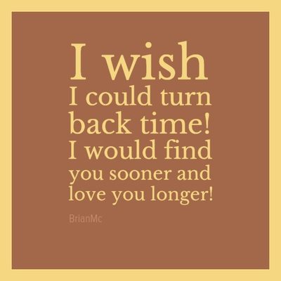 Refresh Memories With I Wish I Could Turn Back Time Quotes