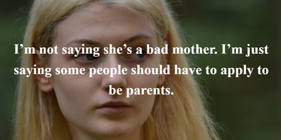 Quotes About Bad Mothers For Moms Who Are Just Having A Bad Day