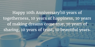 10 Years Anniversary Quotes For Company To Celebrate A Decade Of