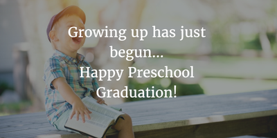 inspirational preschool graduation quotes enkiquotes