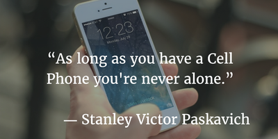 Living in a Smart Phone world: Quotes About Cell Phones