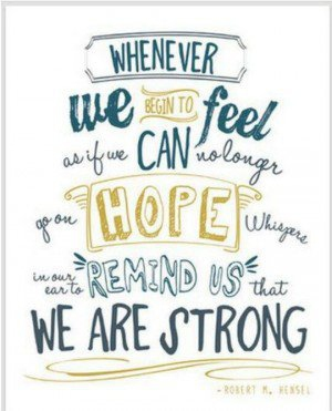 26 Inspirational Quotes Of Strength And Hope Enkiquotes