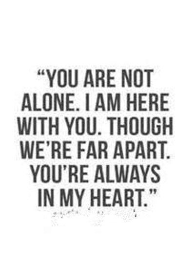 Feel That You Are Always Loved With You Are Not Alone Quotes