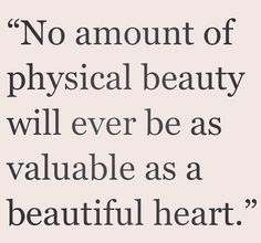 Quotes On Beauty | Top 25 Encouraging Quotes About Beautiful Heart Enkiquotes
