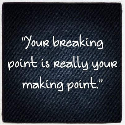 Breaking Point Quotes For When Times Get Tough - EnkiQuotes