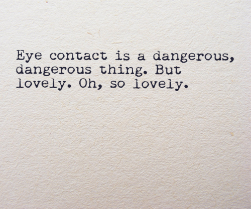 25 Interesting Eye Contact Quotes To Explain The Magic Enkiquotes