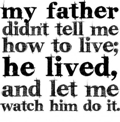 Love Dad Quotes Extraordinary 48 Best Dad Ever Quotes For The Man You Love Most EnkiQuotes