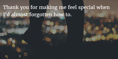 25 Romantic You Make Me Feel Special Quotes For Himher Enkiquotes