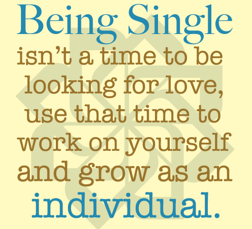 Be Proud Of Your Single Status With These Quotes About Being Single
