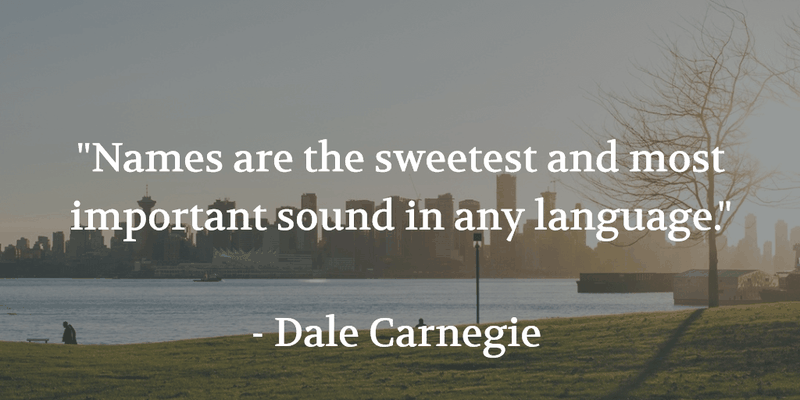 quote that says: names are the sweetest and most important sounds in any language