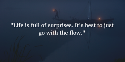 Top 25 Quotes About Going With The Flow Enkiquotes