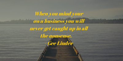 Top 25 Of The Best Mind Your Own Business Quotes Enkiquotes