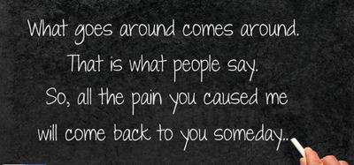 25 Best What Goes Around Comes Around Quotes Enkiquotes